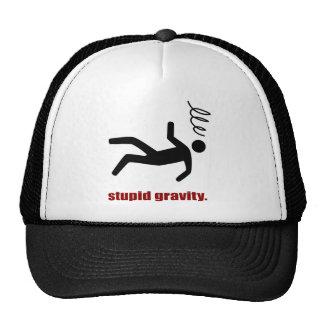 Stupid Gravity - I Do My Own Stunts Trucker Hat