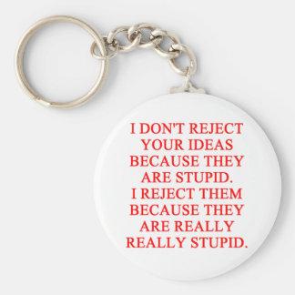 STUPID ideas insult Keychain