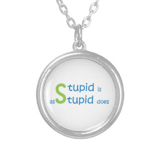 Stupid is as stupid does silver plated necklace