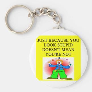 STUPID joke Key Chain