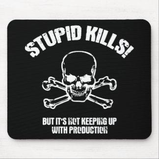 Stupid Kills Mouse Pad