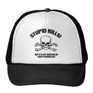 Stupid Kills Trucker Hat