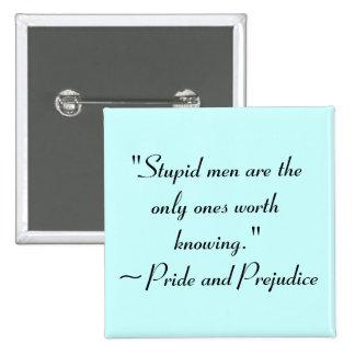 Stupid Men Worth Knowing Jane Austen Quote Pinback Buttons