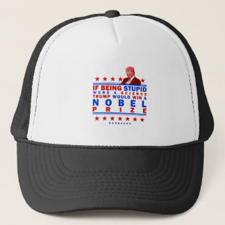 Stupid Nobel Trucker Hat