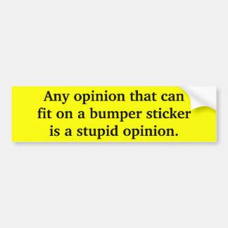 Stupid Opinion Bumper Stickers