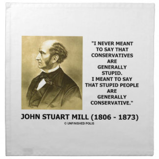 Stupid People Are Generally Conservative Quote Cloth Napkin
