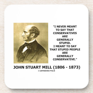 Stupid People Are Generally Conservative Quote Drink Coaster