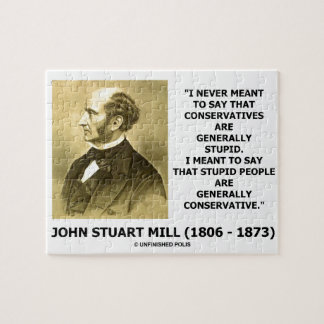 Stupid People Are Generally Conservative Quote Jigsaw Puzzle