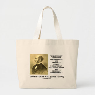 Stupid People Are Generally Conservative Quote Large Tote Bag