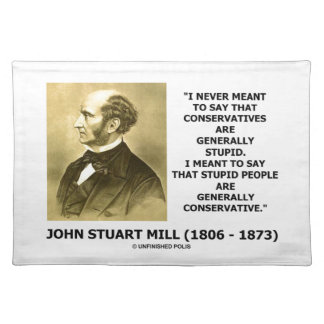 Stupid People Are Generally Conservative Quote Placemat