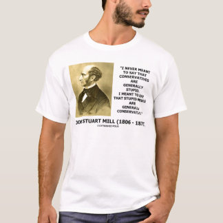 Stupid People Are Generally Conservative Quote T-Shirt