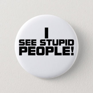 Stupid People Button