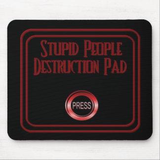 Stupid People Destruction Pad Humor Mouse Pad