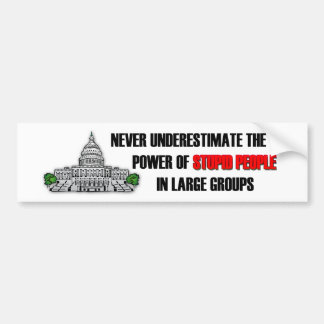 Stupid People in Washington DC Bumper Stickers