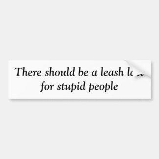 Stupid People Law Bumper Sticker