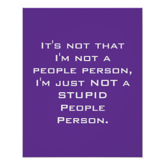 Stupid People Person Poster