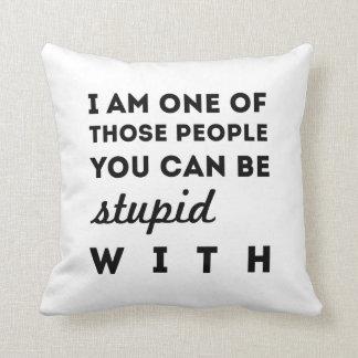 Stupid People Pillow