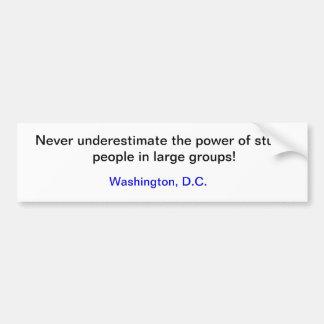 Stupid People/Politicians Washington D.C. sticker