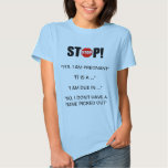 Stupid Pregnancy Questions T Shirts