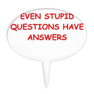 stupid question cake topper