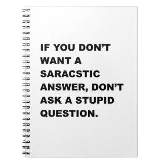 Stupid Question Spiral Notebook