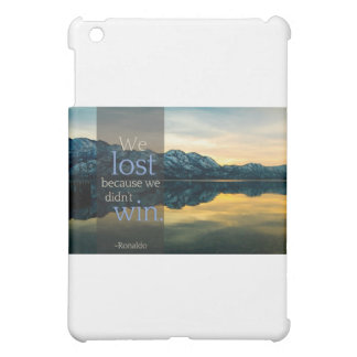 """Stupid Quotes """"We lost because we didn't win"""" iPad Mini Cases"""