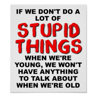 Stupid Young Things Funny Poster
