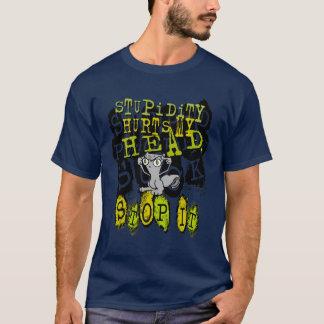 Stupidity Hurts : Foamy Shirt