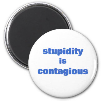 Stupidity is contagious magnets