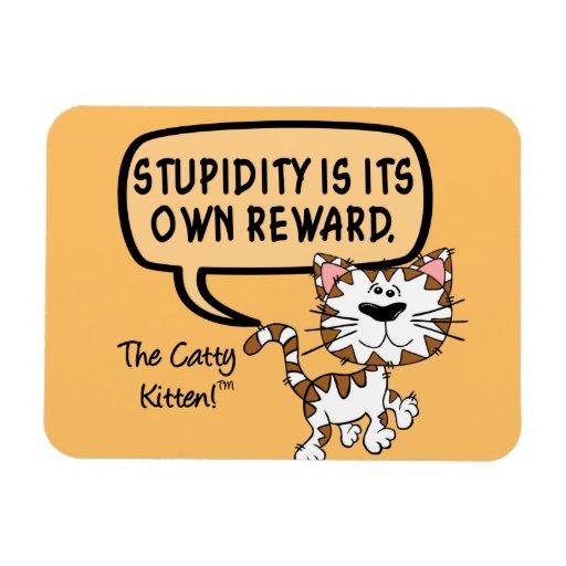 Stupidity is its own reward vinyl magnets