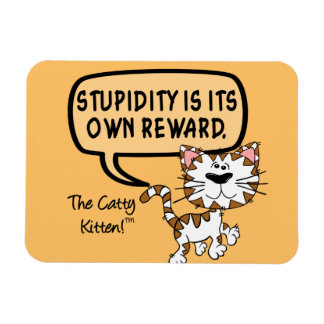 Stupidity is its own reward rectangular photo magnet