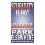Stupidity is not a Handicap Park Elsewhere Business Card