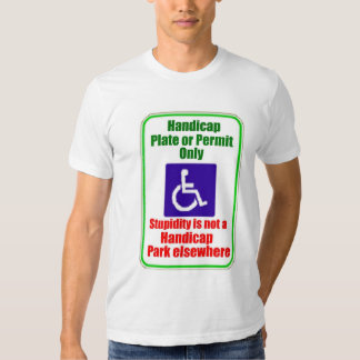 Stupidity is not a handicap tee shirt