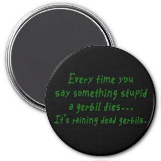 Stupidity Kills Gerbils 3 Inch Round Magnet