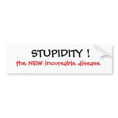 stupidity disease