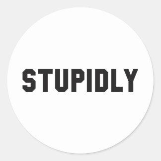 STUPIDLY CLASSIC ROUND STICKER