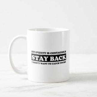 Stupidty is contagious: Stay Back! Coffee Mug