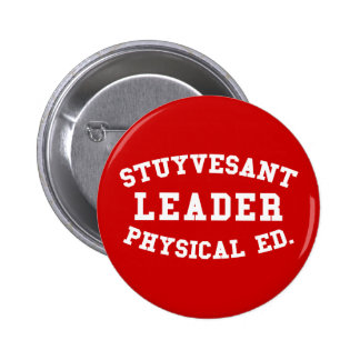 STUYVESANT LEADER PHYSICAL ED. 2 INCH ROUND BUTTON