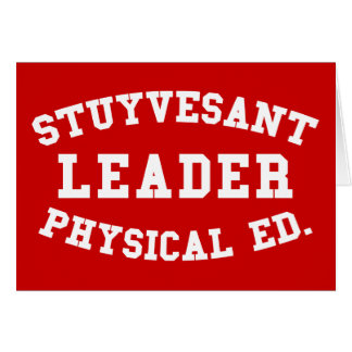 STUYVESANT LEADER PHYSICAL ED. CARD