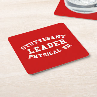 STUYVESANT LEADER PHYSICAL ED. SQUARE PAPER COASTER