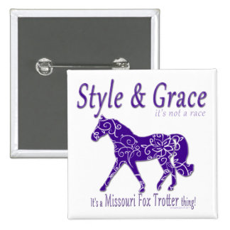 Style and Grace Missouri Fox Trotter Thing Pinback Button