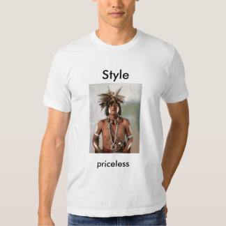 Style.. priceless T-Shirt
