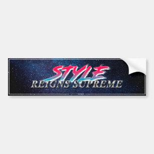 """73b094828f8d """"Style Reigns Supreme"""" Slapsticker Bumper Sticker. """""""