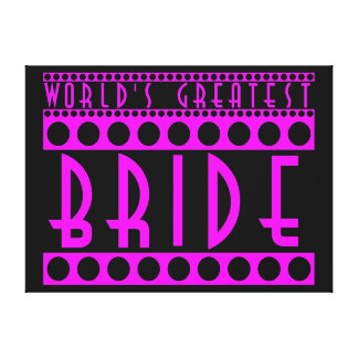 Stylish Chic Brides Gifts World's Greatest Bride Canvas Print
