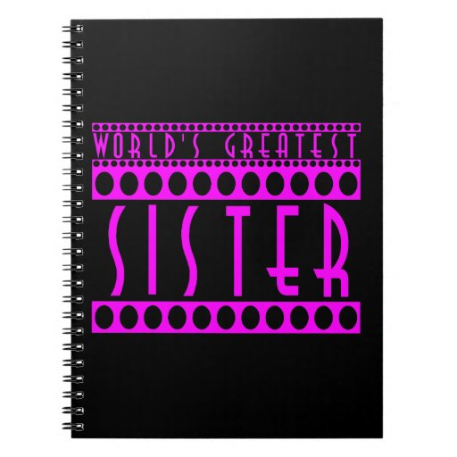 Stylish Chic Sisters : World's Greatest Sister Note Books