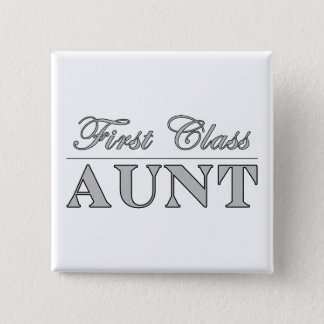 Stylish Elegant Aunts : First Class Aunt Pinback Button
