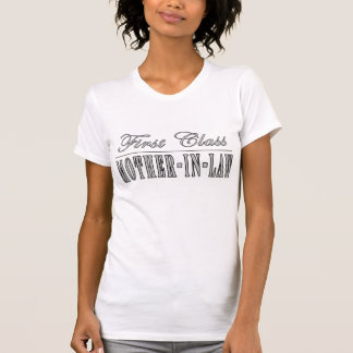 Stylish Elegant Gifts : First Class Mother in Law T Shirt