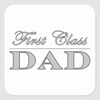 Stylish Elegant Gifts for Dads : First Class Dad Square Sticker