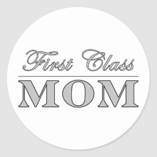 Stylish Elegant Gifts for Moms : First Class Mom Round Sticker