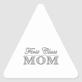 Stylish Elegant Gifts for Moms : First Class Mom Triangle Stickers